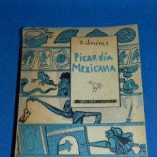 Libros antiguos: (MLIT) A JIMÉNEZ - PICARDÍA MEXICANA , LIBRO MEX EDITORIES 1960, 3 EDICIÓN, ILUSTRADO. Lote 197617308