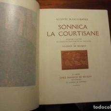 Libros antiguos: BIBLIOFILIA. BLASCO IBAÑEZ. SONICA. EROTICA. EDICIÓN NUMERADA. 1928. . Lote 197867911