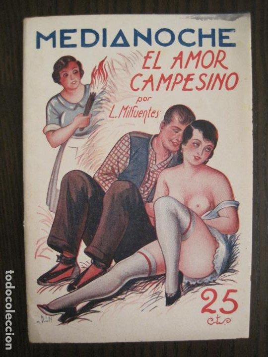MEDIANOCHE-EL AMOR CAMPESINO-NUM·25-NOVELA EROTICA-VER FOTOS-(V-19.551) (Libros antiguos (hasta 1936), raros y curiosos - Literatura - Narrativa - Erótica)