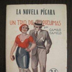 Libros antiguos: LA NOVELA PICARA-UN TRIO DE PROJIMAS-NUM·57-ILUSTRACIONES ARGUS-NOVELA EROTICA-VER FOTOS-(V-19.559). Lote 201327365