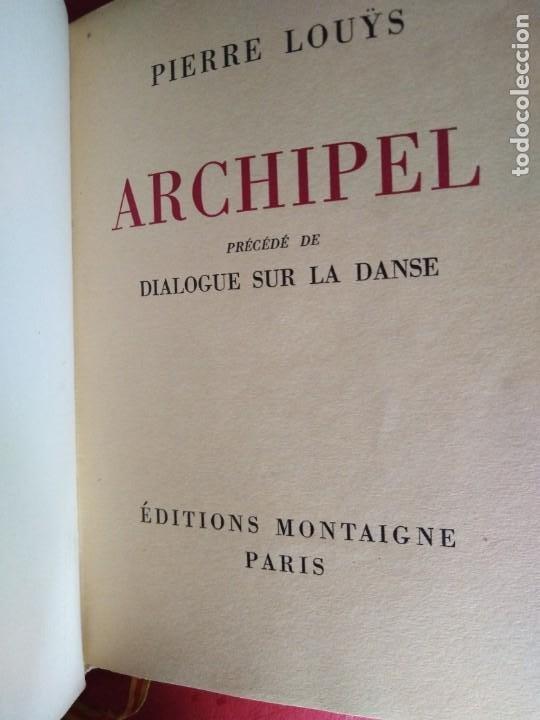 Libros antiguos: EROTICA PIERRE LOUYS ARCHIPEL EDITIONS MONTAIGNE PARIS 1930 ED NUMERADA GRABADOS VER FOTOS - Foto 3 - 203028558