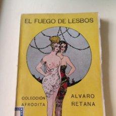 Libri antichi: EL FUEGO DE LESBOS. ÁLVARO RETAMA. COLECCIÓN AFRODITA. 1921 LITERATURA ERÓTICA. Lote 204505416