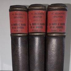 Libros antiguos: TOMO I, II Y III LA VUELTA AL MUNDO DE UN NOVELISTA POR V. BLASCO I.. Lote 204657736