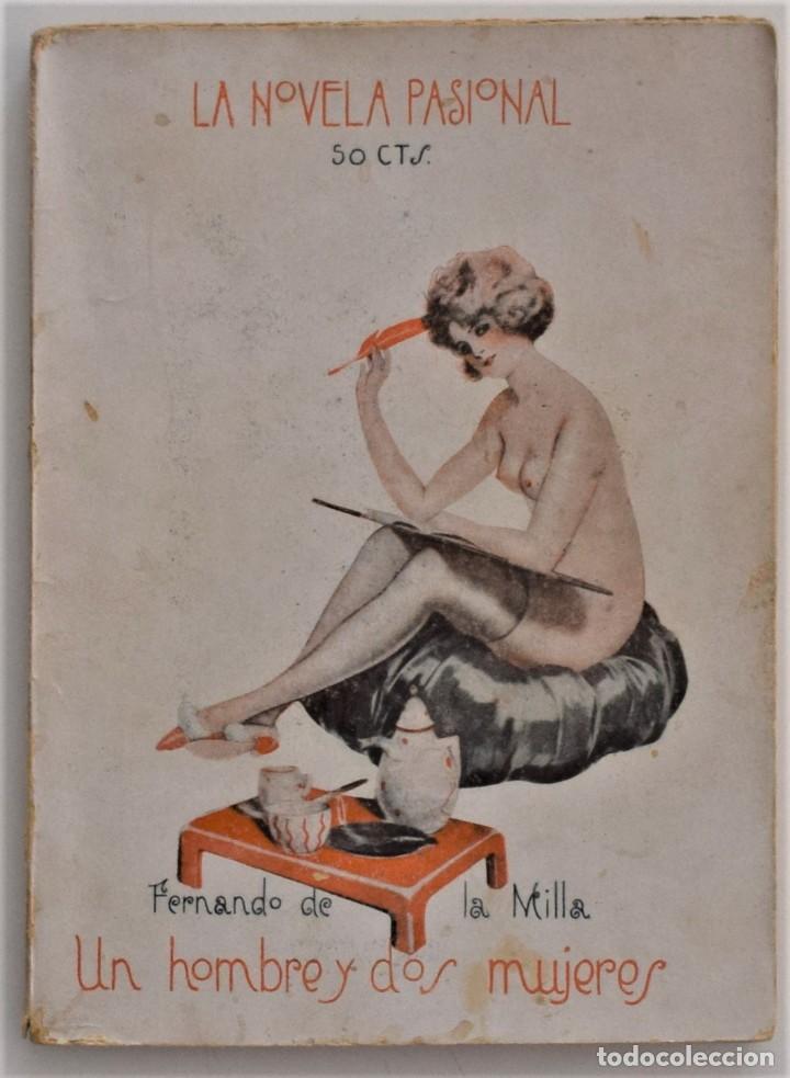 UN HOMBRE Y DOS MUJERES - FERNANDO DE LA MILLA - LA NOVELA PASIONAL ORIGINAL DE LA ÉPOCA (Libros antiguos (hasta 1936), raros y curiosos - Literatura - Narrativa - Erótica)