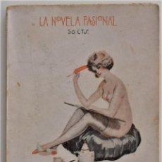 Libros antiguos: UN HOMBRE Y DOS MUJERES - FERNANDO DE LA MILLA - LA NOVELA PASIONAL ORIGINAL DE LA ÉPOCA. Lote 205282421