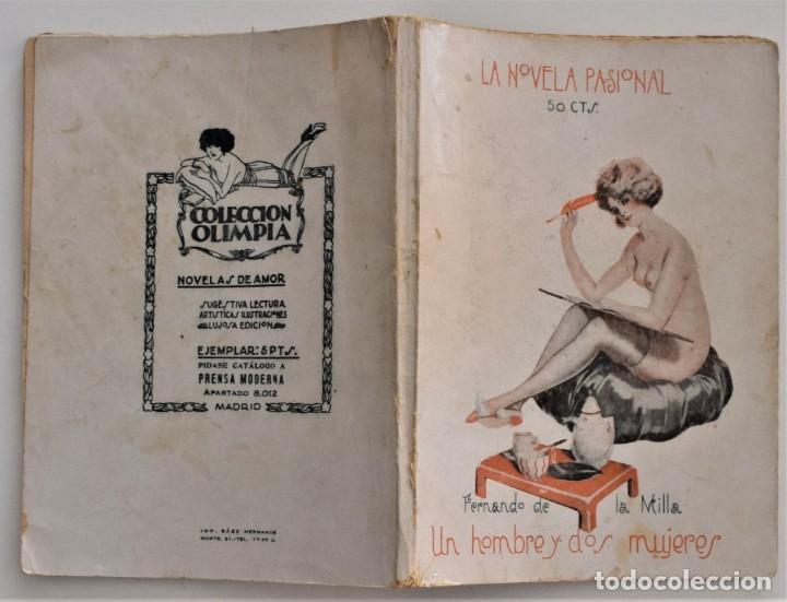 Libros antiguos: UN HOMBRE Y DOS MUJERES - FERNANDO DE LA MILLA - LA NOVELA PASIONAL ORIGINAL DE LA ÉPOCA - Foto 2 - 205282421