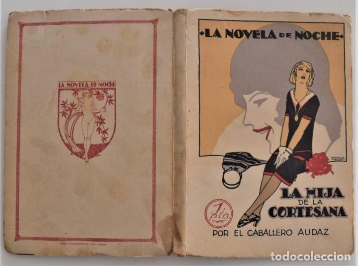 Libros antiguos: LA HIJA DE LA CORTESANA - EL CABALLERO AUDAZ - LA NOVELA DE NOCHE Nº 1 - 30 MARZO 1924 - PENAGOS - Foto 2 - 205282906