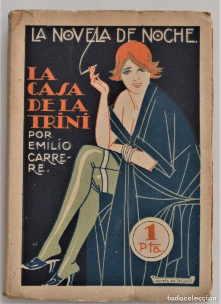 LA CASA DE LA TRINI - EMILIO CARRERE - LA NOVELA DE NOCHE Nº 3 - 30 ABRIL 1924 - VARELA DE SEIJAS (Libros antiguos (hasta 1936), raros y curiosos - Literatura - Narrativa - Erótica)