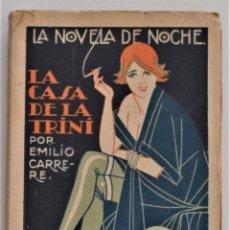 Libros antiguos: LA CASA DE LA TRINI - EMILIO CARRERE - LA NOVELA DE NOCHE Nº 3 - 30 ABRIL 1924 - VARELA DE SEIJAS. Lote 205283262