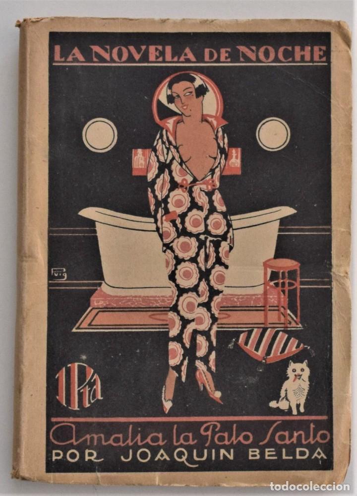 AMALIA LA PALO SANTO - JOAQUÍN BELDA - LA NOVELA DE NOCHE Nº 19 - 30 DICIEMBRE 1924 - PUIG (Libros antiguos (hasta 1936), raros y curiosos - Literatura - Narrativa - Erótica)
