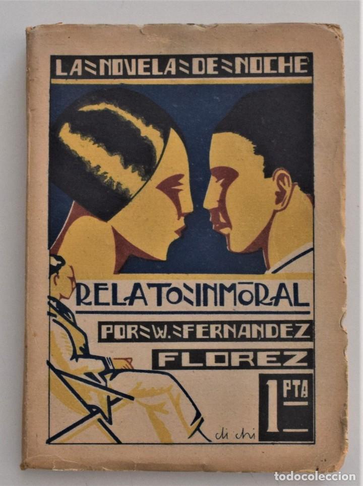 RELATO INMORAL - W. FERNÁNDEZ FLOREZ - LA NOVELA DE NOCHE Nº 6 - 15 JUNIO 1924 - DICHI (Libros antiguos (hasta 1936), raros y curiosos - Literatura - Narrativa - Erótica)
