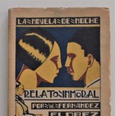 Libros antiguos: RELATO INMORAL - W. FERNÁNDEZ FLOREZ - LA NOVELA DE NOCHE Nº 6 - 15 JUNIO 1924 - DICHI. Lote 205283906