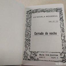 Libros antiguos: FACSÍMIL - CERRADO DE NOCHE - JUAN DEL VAL - LA NOVELA MODERNA Nº 8. Lote 206263836