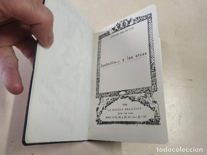 Libros antiguos: FACSÍMIL - ISABELITA Y LAS OTRAS - JULIÁN DEL SOTÓN - LA NOVELA DELICIOSA Nº 56 - Foto 2 - 206266490