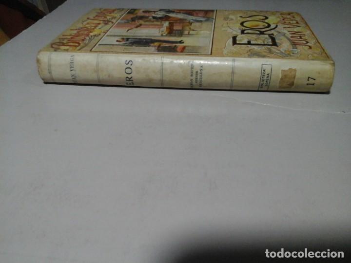 Libros antiguos: JUAN (GIOVANNI) VERGA. EROS. 1ª EDICIÓN ESPAÑOLA. SOPENA. LITERATURA ITALIANA. VERISMO. BOHEMIA. - Foto 3 - 206499913