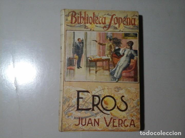 JUAN (GIOVANNI) VERGA. EROS. 1ª EDICIÓN ESPAÑOLA. SOPENA. LITERATURA ITALIANA. VERISMO. BOHEMIA. (Libros antiguos (hasta 1936), raros y curiosos - Literatura - Narrativa - Erótica)