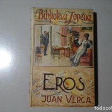 Libros antiguos: JUAN (GIOVANNI) VERGA. EROS. 1ª EDICIÓN ESPAÑOLA. SOPENA. LITERATURA ITALIANA. VERISMO. BOHEMIA.. Lote 206499913