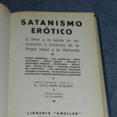 Libros antiguos: (MF) DR JUSTO M ESCALANTE - SATANISMO ERÓTICO HISTORIAS DE LA MAGIA NEGRA BARCELONA 1932. Lote 207850557