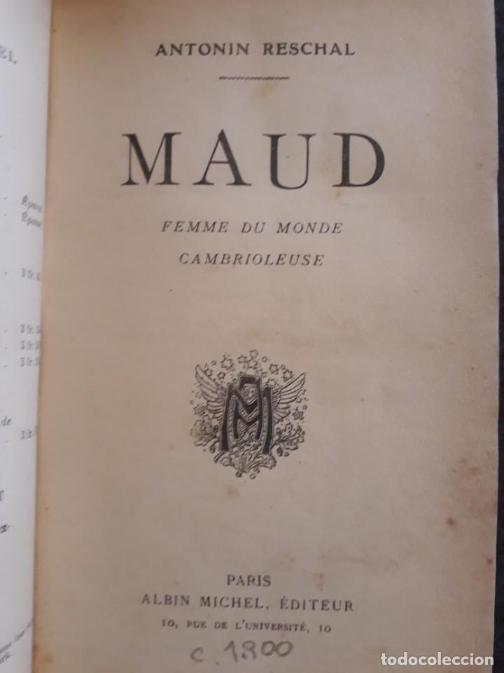 Libros antiguos: Maud. Femme du monde cambrioleuse. Antonin Reschal. C. 1900 ilustrado Kirchner, erotismo Macedonio - Foto 2 - 208069066