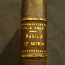 Libros antiguos: BASILE ET SOPHIA. PAUL ADAM DIBUJOS ERÓTICOS DUFAU Y GRABADOS LEMOINE MACEDONIO FERNÁNDEZ. Lote 208105392