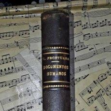 Libros antiguos: DOCUMENTOS HUMANOS. C. FRONTAURA. DIBUJOS DE PONS.1894. BIBLIOTECA DE MACEDONIO FERNÁNDEZ. Lote 208172973