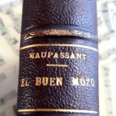 Libros antiguos: EL BUEN MOZO. GUY DE MAUPASSANT. 1905 DIBUJOS DE BAC. BIBLIOTECA DE MACEDONIO FERNÁNDEZ. Lote 208174543