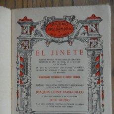 Libros antiguos: EL JINETE. NOVELA QUE NARRA LA HISTORIA DEL CANÓNIGO GASPAR GONZÁLEZ. J.L.BARBADILLO., MADRID 1920. Lote 208955785