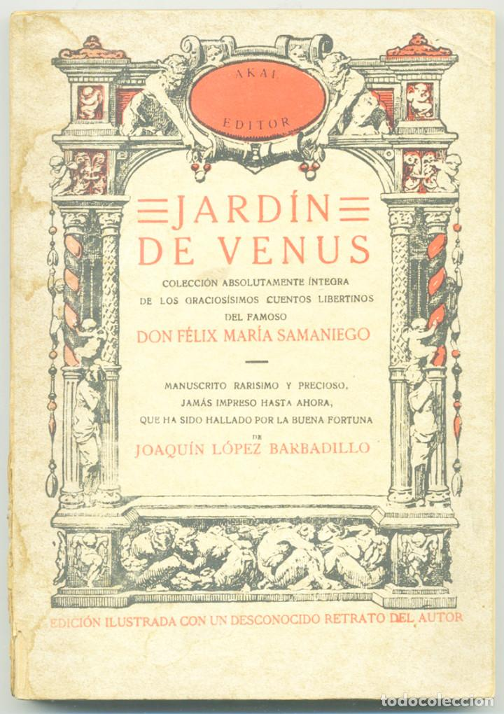 JARDIN DE VENUS FÉLIX MARÍA SAMANIEGO. AKAL EDITOR, 1977 (Libros antiguos (hasta 1936), raros y curiosos - Literatura - Narrativa - Erótica)