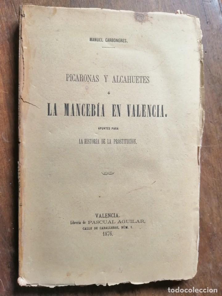 PICARONAS Y ALCAHUETES O LA MANCEBIA DE VALENCIA - MANUEL CAREBONERES (Libros antiguos (hasta 1936), raros y curiosos - Literatura - Narrativa - Erótica)