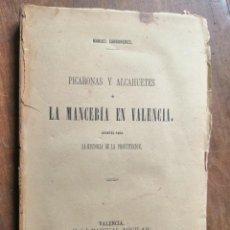 Libros antiguos: PICARONAS Y ALCAHUETES O LA MANCEBIA DE VALENCIA - MANUEL CAREBONERES. Lote 209043663