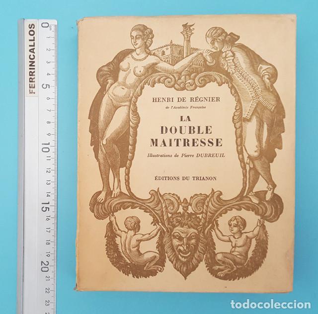 LIBRO EROTICO LA DOUBLE MAITRESSE HENRI DE REGNIER, TRIANON 1930 EDICION NUMERADA 1609 DE 1850 (Libros antiguos (hasta 1936), raros y curiosos - Literatura - Narrativa - Erótica)