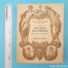 Libros antiguos: LIBRO EROTICO LA DOUBLE MAITRESSE HENRI DE REGNIER, TRIANON 1930 EDICION NUMERADA 1609 DE 1850. Lote 214926286