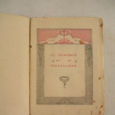 Libros antiguos: EL DEMONIO DE L SENSULIDAD, ALVARO RETANA, EDITORIAL CASTILLA, MADRID 1921. Lote 216908921