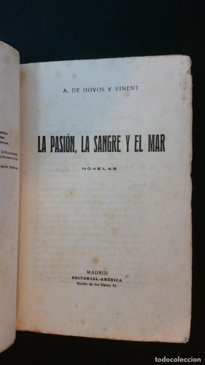 Libros antiguos: 1925 - antonio hoyos y vinent - La pasión, la sangre y el mar - 1ª ed. - Foto 2 - 217040368
