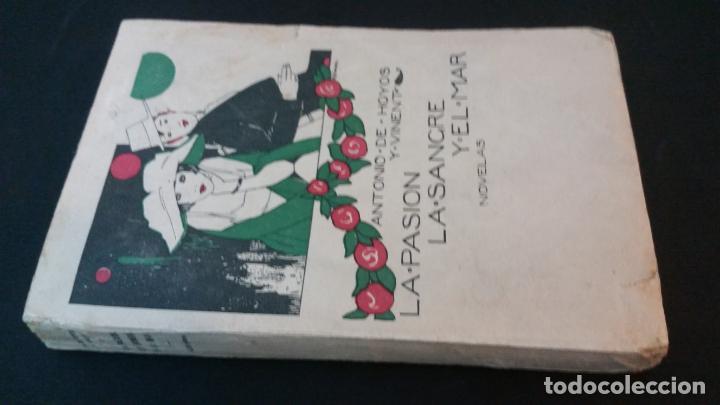 1925 - ANTONIO HOYOS Y VINENT - LA PASIÓN, LA SANGRE Y EL MAR - 1ª ED. (Libros antiguos (hasta 1936), raros y curiosos - Literatura - Narrativa - Erótica)