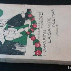 Libros antiguos: 1925 - ANTONIO HOYOS Y VINENT - LA PASIÓN, LA SANGRE Y EL MAR - 1ª ED.. Lote 217040368