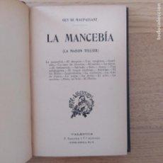 Libros antiguos: MAUPASSANT, LA MANCEBIA, ED. SEMPERE, VALENCIA, S/F. EXCELENTE ESTADO. Lote 219053537