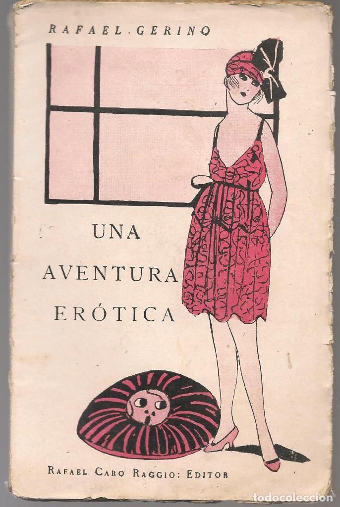 EROTICA , GERINO,RAFAEL ,UNA AVENTURA EROTICA ,1919 R.CARO RAGGIO (Libros antiguos (hasta 1936), raros y curiosos - Literatura - Narrativa - Erótica)