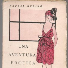 Libros antiguos: EROTICA , GERINO,RAFAEL ,UNA AVENTURA EROTICA ,1919 R.CARO RAGGIO. Lote 219059503