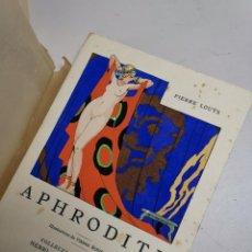 Libros antiguos: APHRODITE...P.LOUYS...ED CYRAL..1928..PIERRE ROUSSEAU ILLUSTRATEUR 1/970 PAPIER RIVES. Lote 219308242