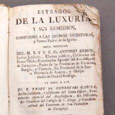 Libros antiguos: ESTRAGOS DE LA LUXURIA Y SUS REMEDIOS - 1772 - ANTONIO ARBIOL. Lote 225773175