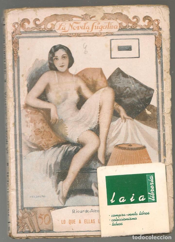 LA NOVELA SUGESTIVA Nº 36 , RICARDO ALTAMIRA ,LO QUE A ELLAS LES GUSTA, ILUSTRACIONES DE HELGUERA (Libros antiguos (hasta 1936), raros y curiosos - Literatura - Narrativa - Erótica)