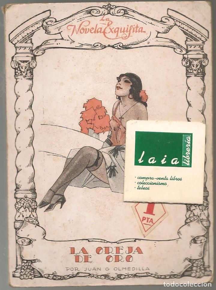 LA NOVELA EXQUISITA Nº 39 , JUAN G. OLMEDILLA , LA OREJA DE ORO , ILUSTRACIONES DE ZALA (Libros antiguos (hasta 1936), raros y curiosos - Literatura - Narrativa - Erótica)