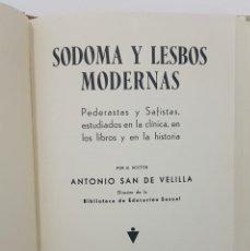 Libros antiguos: SODOMA Y LESBOS MODERNAS. PEDERASTAS Y SAFISTAS. 1932. ANTONIO SAN DE VELILLA. Lote 237948360