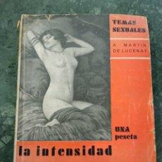 Libros antiguos: LA INTENSIDAD DEL PLACER. Lote 241733080