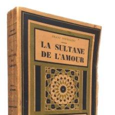 Libros antiguos: 1927 - 1ª ED. - FRANZ TOUSSAINT: LA SULTANA DEL AMOR - ILUSTRACIONES DE A. BRODOVITCH - PRIMERA ED.. Lote 243149475