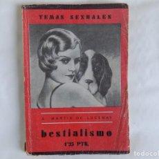 Libros antiguos: LIBRERIA GHOTICA. A. MARTIN DE LUCENAY. BESTIALISMO. 1933.PRIMERA EDICIÓN. ILUSTRADO. EROTISMO.. Lote 255341190