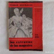 Libros antiguos: LIBRERIA GHOTICA. MARTIN DE LUCENAY. EXTRAVIOS DE LOS MAGNATES.1934.1A EDICIÓN. ILUSTRADO. EROTISMO. Lote 255341775