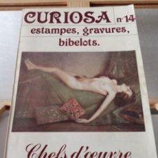 Libros antiguos: CURIOSA Nº14. ESTAMPES, GRAVURES, BIBELOTS. CHEFS D´OEUVRE DE L´ÉROTISME.. Lote 275022893