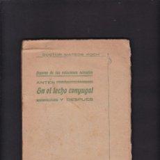 Libros antiguos: EN EL LECHO CONYUGAL - ANTES Y DESPUÉS - DOCTOR MATEOS KOCH - EDITORIAL MATEOS. Lote 277260463